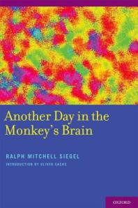 Another-Day-in-the-Monkey-s-Brain-Siegel-Ralph-9780199734344