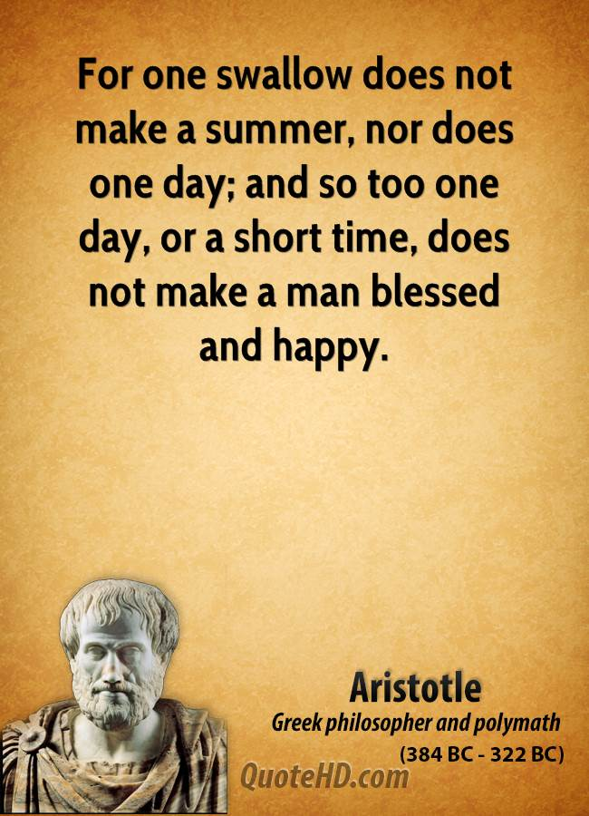 aristotle-philosopher-for-one-swallow-does-not-make-a-summer-nor-does-one-day-and-so